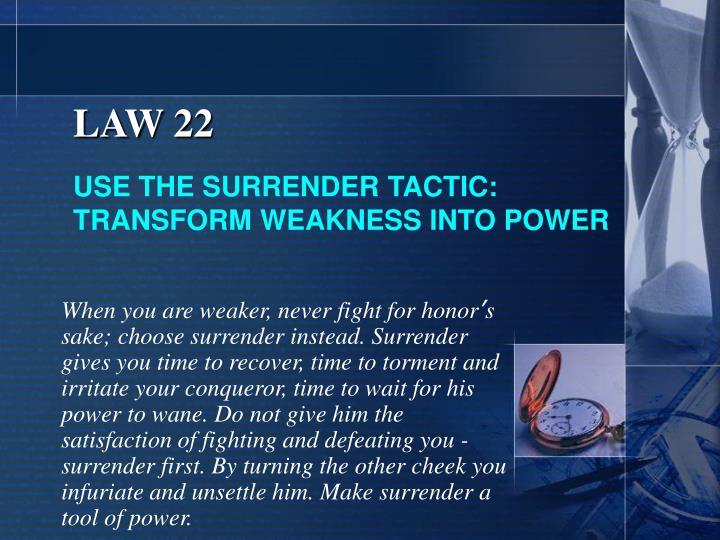LAW 22