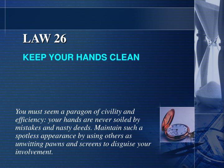 LAW 26