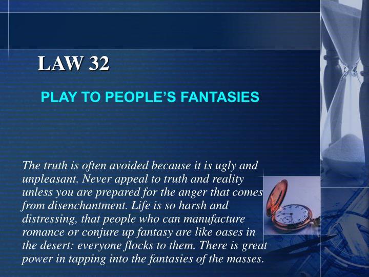 LAW 32