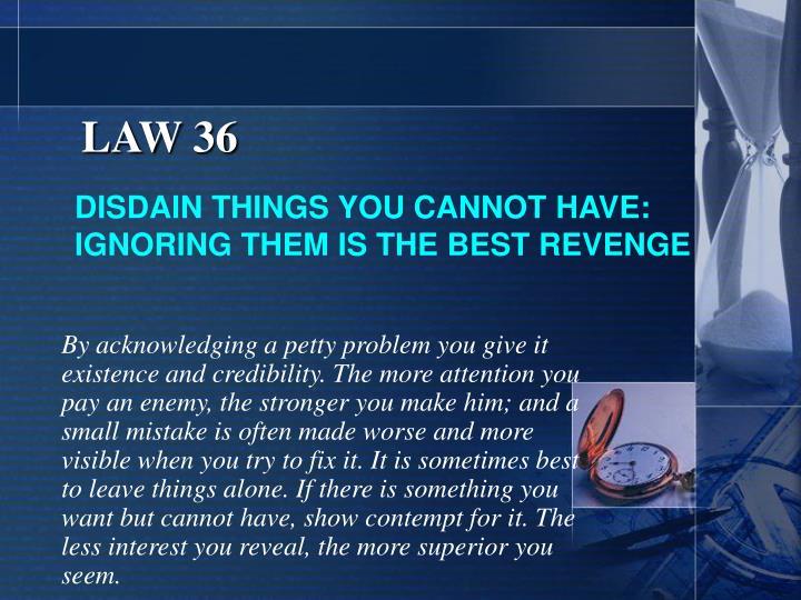 LAW 36