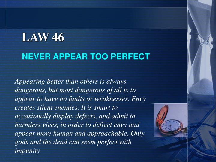 LAW 46