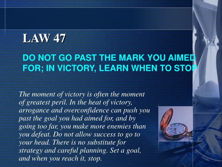 LAW 47