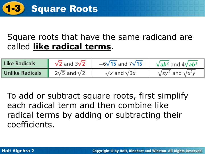 Square roots that have the same radicand are called