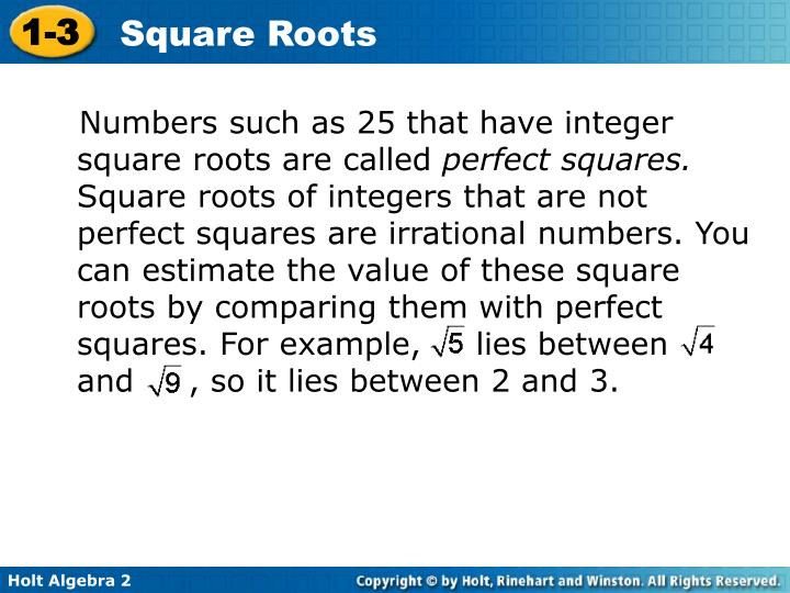 Numbers such as 25 that have integer square roots are called