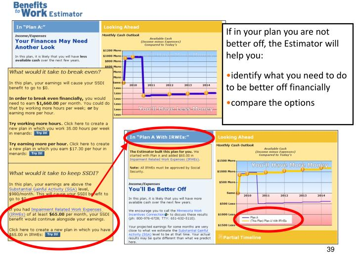 If in your plan you are not better off, the Estimator will help you: