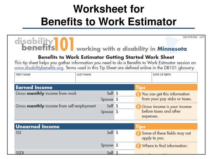 Worksheet for                     Benefits to Work Estimator