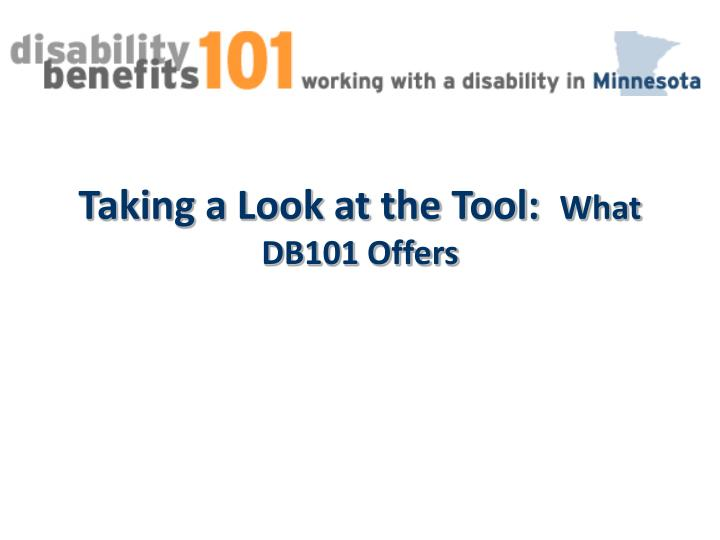 Taking a Look at the Tool: