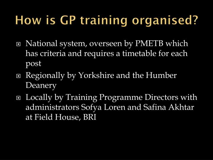 How is GP training organised?