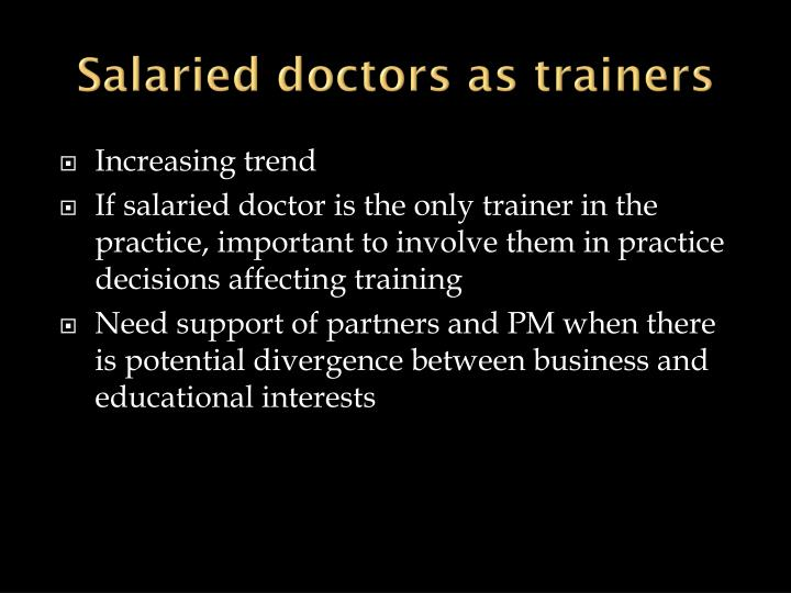 Salaried doctors as trainers