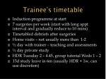 trainee s timetable