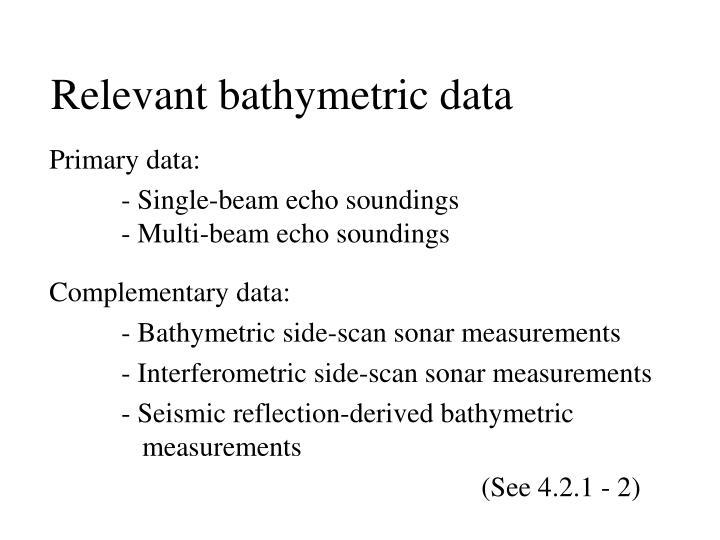 Relevant bathymetric data