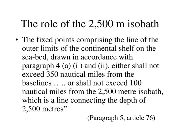 The role of the 2,500 m isobath