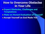 how to overcome obstacles in your life3