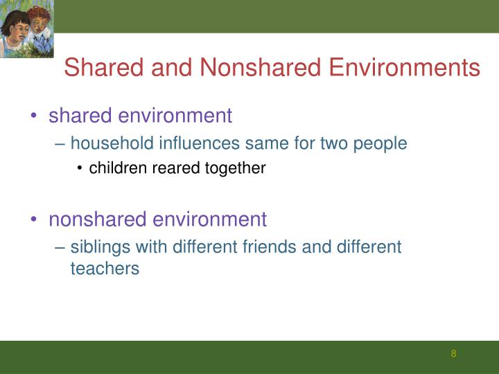 Shared and Nonshared Environments