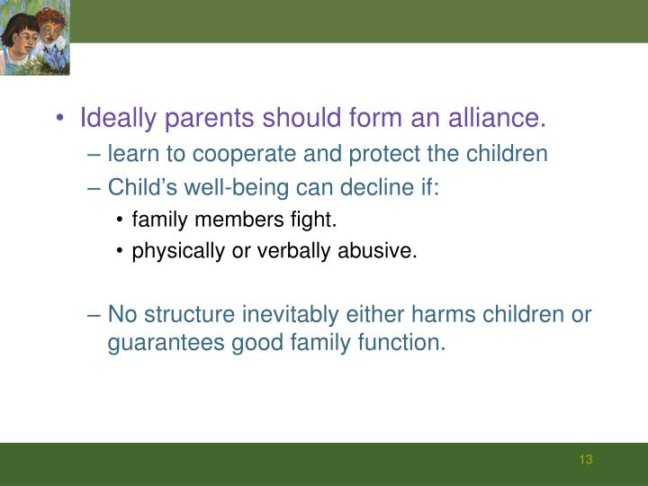 Ideally parents should form an alliance.
