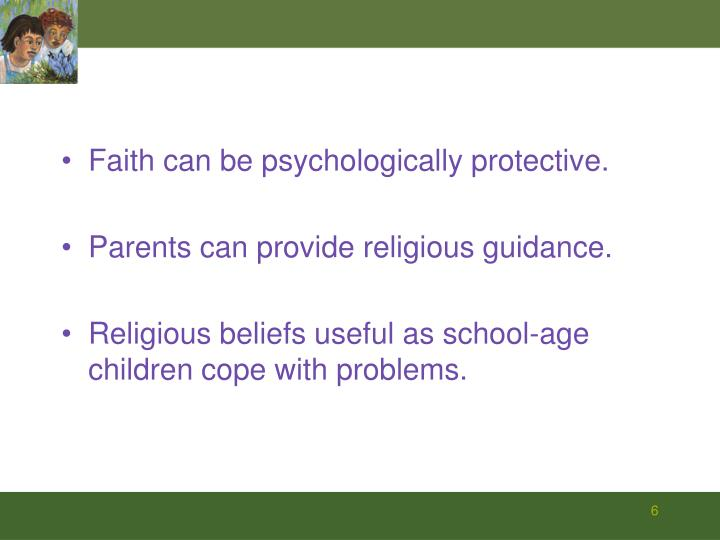 Faith can be psychologically protective.