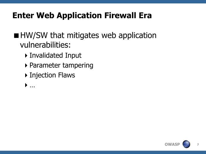 Enter Web Application Firewall Era