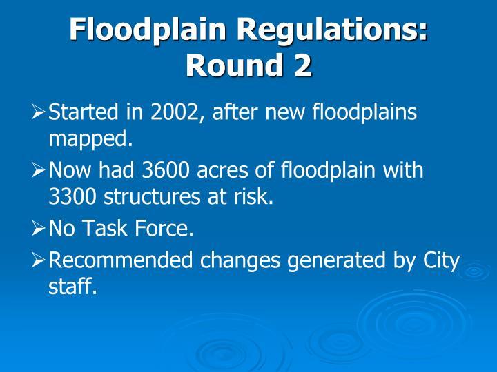 Floodplain Regulations: Round 2