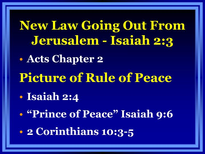 New Law Going Out From Jerusalem - Isaiah 2:3