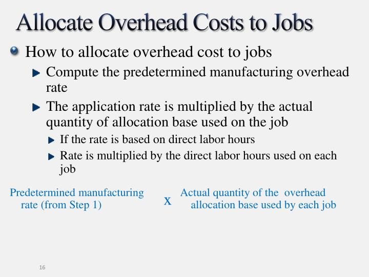 overhead allocation of cost Activity-based vs traditional costing the number of orders, setups, or tests the product actually uses does not impact the allocation of overhead costs when direct labor dollars are used to allocate overhead.