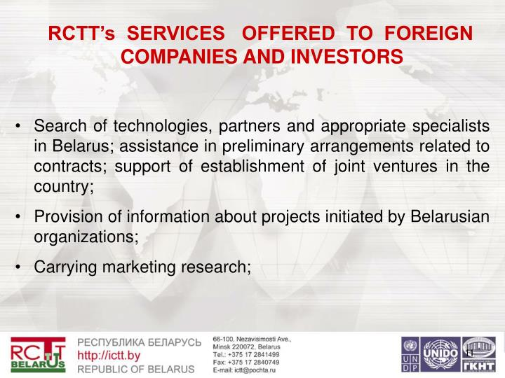 RCTT's  SERVICES   OFFERED  TO  FOREIGN COMPANIES AND INVESTORS