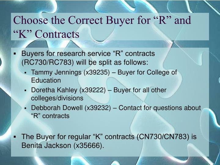 "Choose the Correct Buyer for ""R"" and ""K"" Contracts"