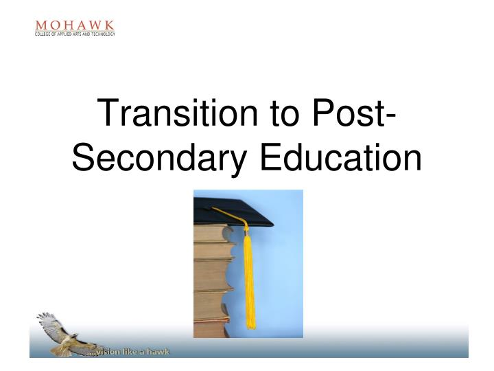 Transition to post secondary education