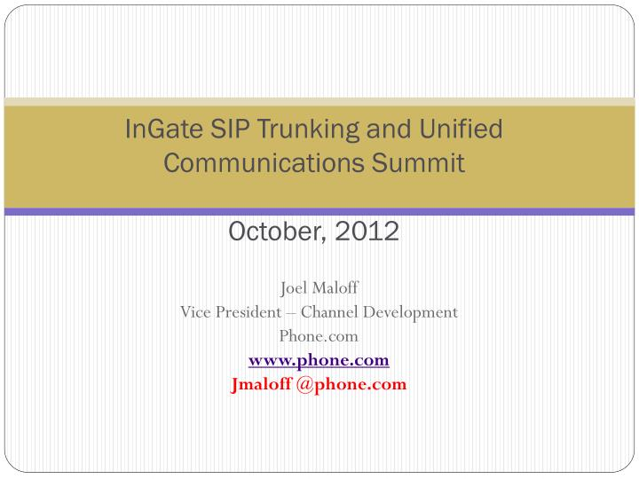 ingate sip trunking and unified communications summit october 2012