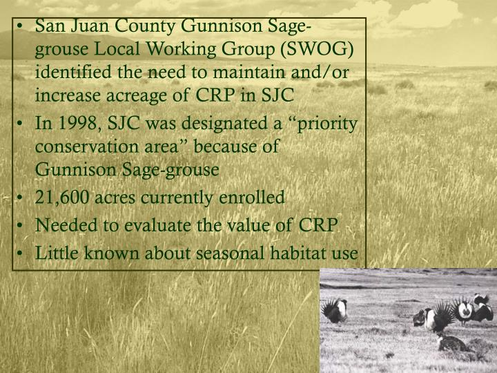 San Juan County Gunnison Sage-grouse Local Working Group (SWOG) identified the need to maintain and/or increase acreage of CRP in SJC