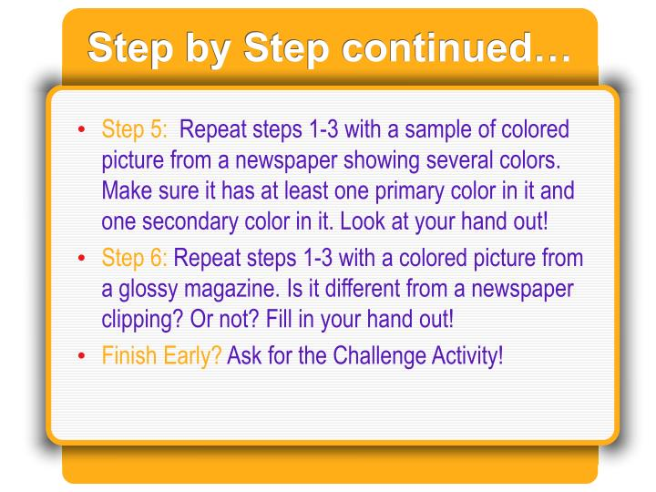 Step by Step continued…