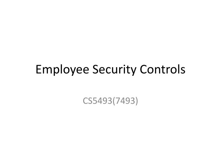 Employee Security Controls