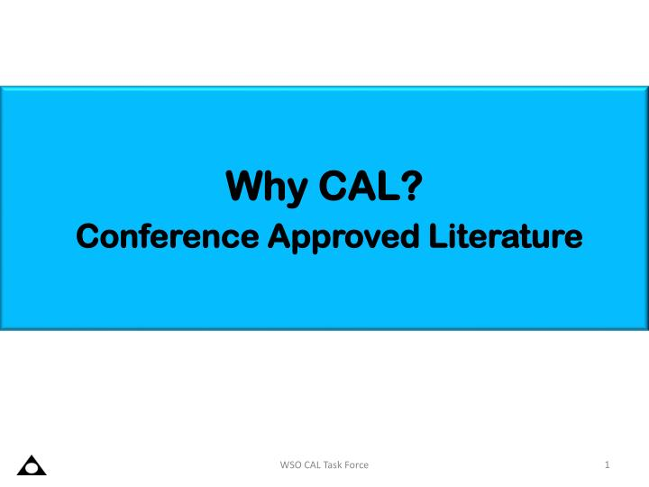 Why cal conference approved literature