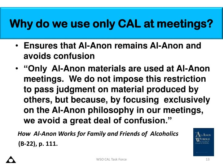 Why do we use only CAL at meetings?