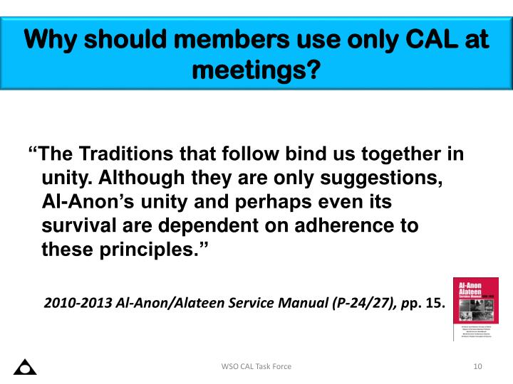 Why should members use only CAL at meetings?