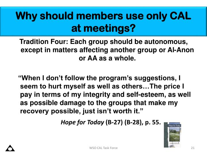 Why should members use only CAL