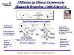 aldimine in direct asymmetric mannich reaction anti selective