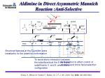 aldimine in direct asymmetric mannich reaction anti selective1