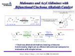 malonates and acyl aldimines with bifunctional cinchona alkaloids catalyst