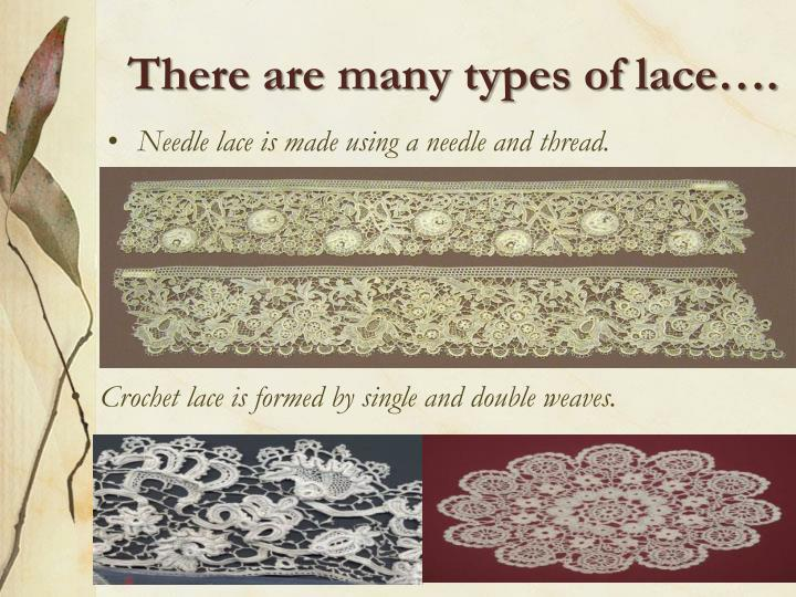 There are many types of lace