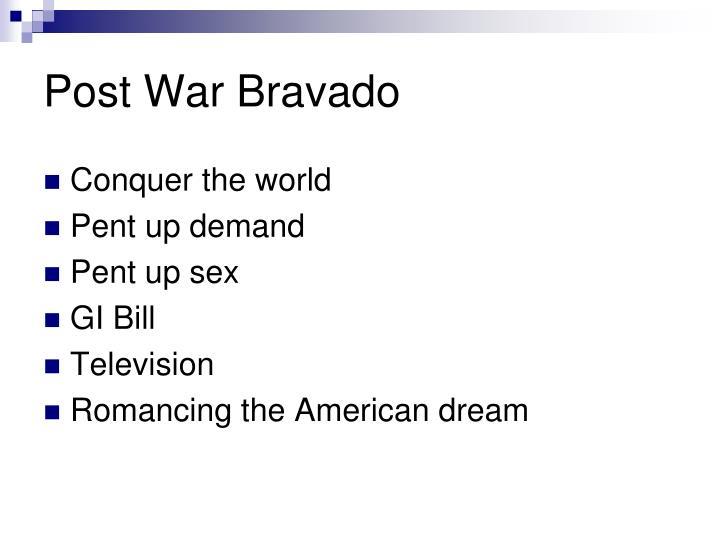 Post War Bravado