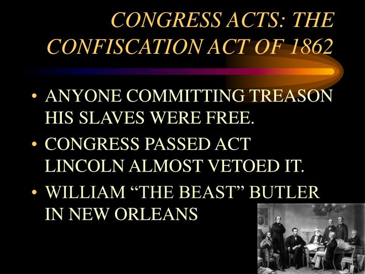CONGRESS ACTS: THE CONFISCATION ACT OF 1862