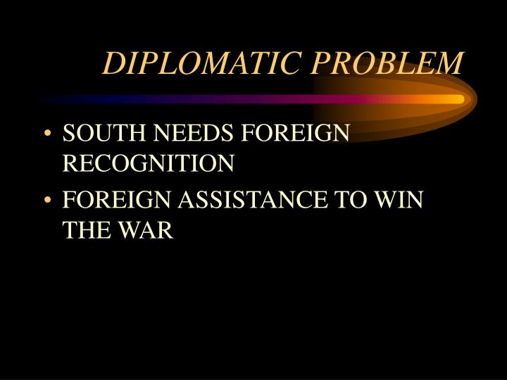 DIPLOMATIC PROBLEM