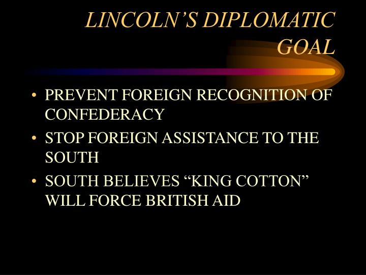 LINCOLN'S DIPLOMATIC GOAL