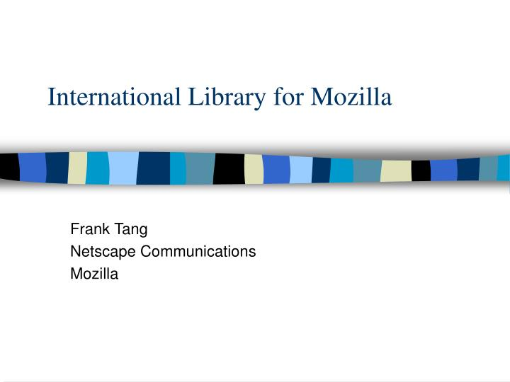 International Library for Mozilla