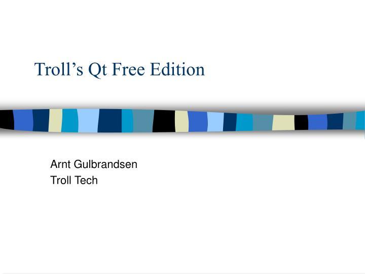 Troll's Qt Free Edition