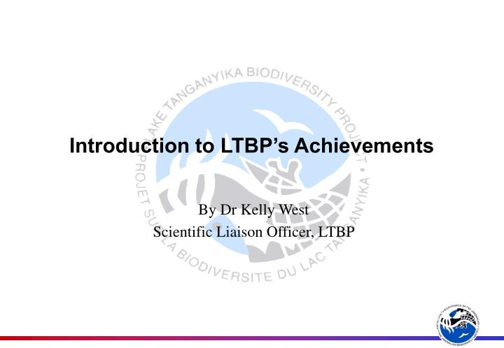 Introduction to ltbp s achievements