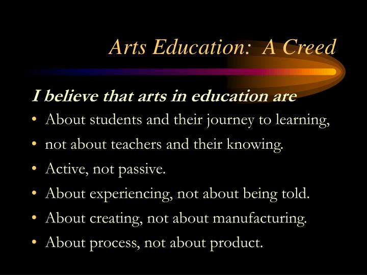 Arts Education:  A Creed