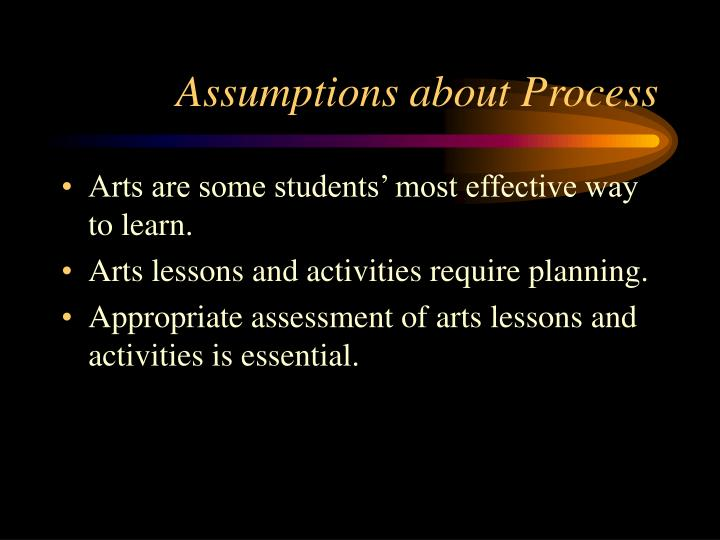 Assumptions about Process