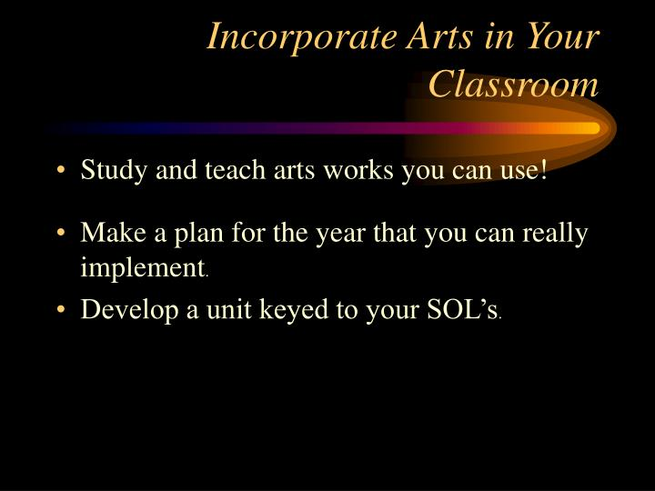 Incorporate Arts in Your Classroom