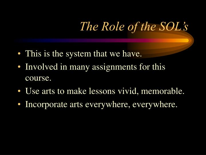 The Role of the SOL's